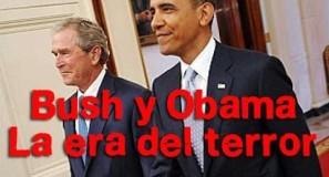 BUSH Y OBAMA LA ERA DEL TERROR
